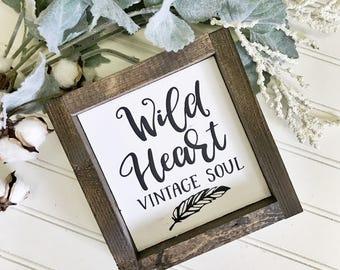 Wild Heart Vintage Soul- Wood Sign- Farmhouse Decor- Farmhouse Wood Signs- Rustic Wood Signs