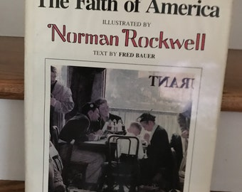 Norman Rockwell* The Faith Of America Book* 1980 Text By Fred Bauer*