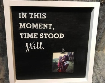 In This Moment, Time Stood Still