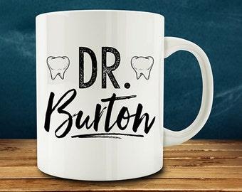 Custom Dentist Mug, personalized dentist with name, dentist gift, new dental graduate (M803)