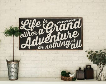 Life is a grand adventure | 2'x4' | wooden sign | large wood sign | custom sign | framed sign | home decor