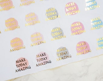 Make Today Amazing Gold Foil Stickers // 28 Stickers