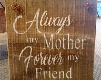 Rustic Barnwood Mother, Friend, Sign