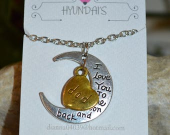 I love you to the moon and back Necklaces with heart that says dad