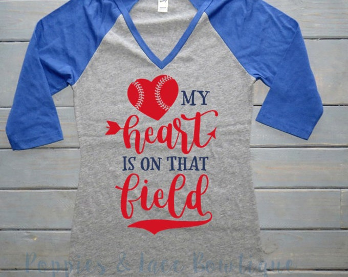 My Heart Is On That Field, Baseball Mom Shirt, Baseball Mama, V-Neck Raglan Shirt, Baseball Shirt
