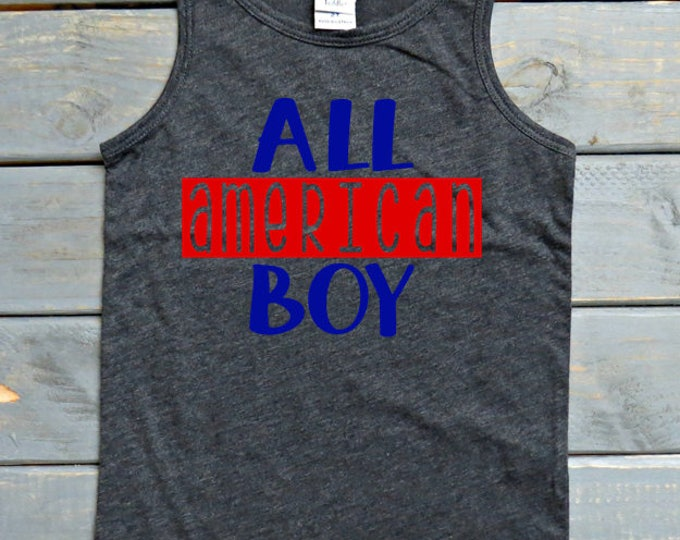 All American Boy Shirt, Boys' Fourth of July Shirt, Independence Day Tank, Boys' 4th of July