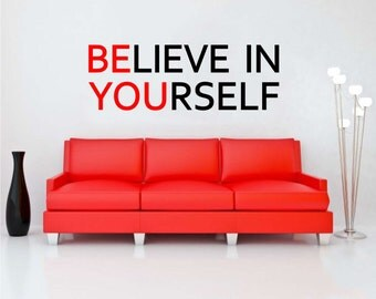 Believe In Yourself wall decal vinyl sticker wall art mural available in 12 different sizes and 30 different colors