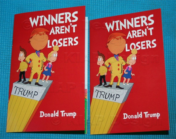 Highest quality 2 winners aren 39 t losers donald trump for Donald trump favorite books