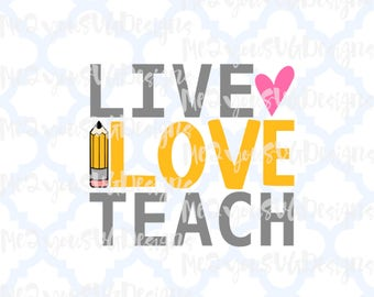 Live Love Teach SVG,EPS,PNG,Studio