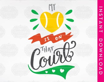 commercial use svg, tennis svg, dxf files, tennis ball svg, tennis mom svg, tennis gifts, commercial use clipart, my heart is on that court