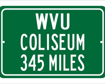 Custom College Highway Distance Sign to WVU Coliseum   Home of the West Virginia University Mountaineers   WVU Basketball   WVU Mountaineers