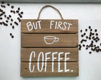 But First, Coffee Wall Hanging Sign for Coffee Lover