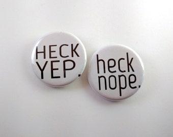 HeckYep HeckNope- Set of 2 pinback buttons