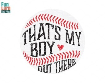 Baseball svg, That's my boy svg, That's my boy out there, Heart,  Baseball mom, thats my boy svg, png dxf eps for silhouette cricut machines