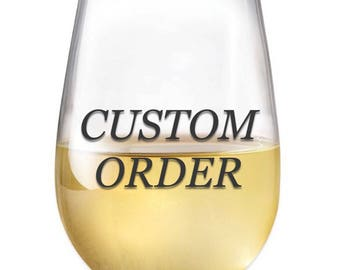 CUSTOM ORDER 21oz Stemless Wine Glass