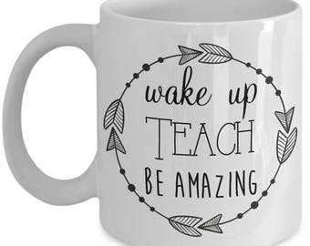 Teacher Mug - Be Amazing Teacher - Teacher Appreciation Gift