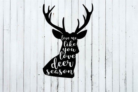 Download Love me like you love deer season svg deer season svg deer