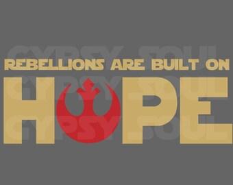 Rebellions are built on Hope Silhouette Cricut SVG Cut File Digital Instant Download Vinyl