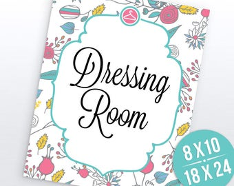 Floral Dressing Room Sign | 8x10 & 18x24 |  Signs
