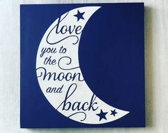 I Love you to the Moon and Back / Moon and Stars / Moon Wall Decor / Silver Moon Decor / Crescent Moon Art / Moon Nursery Decor / Moon Sign