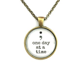 one day at a time -  ;  - inspirational - gift for sister - gift for friend - love - birthday - powerful - anxiety - pendant   | ins004