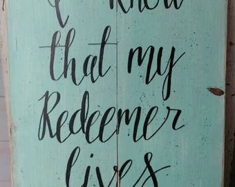 "I know that my Redeemer lives rustic sign, wood sign, bible verse, 15""x28"" handpainted, robins egg blue, speckled"