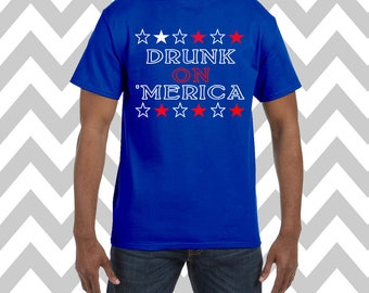 Drunk On 'Merica Unisex T-Shirt Fourth Of July Shirt USA Tee Independence Day Patriotic Shirt Drinking Tee Memorial Day Funny Drinking Shirt
