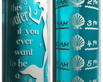 Drink This Water If You Ever Want To Be  A Mermaid Motivational Water Bottle