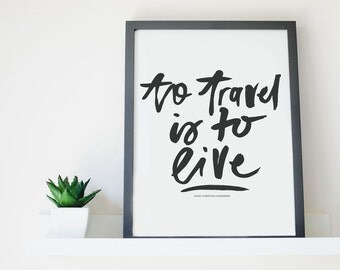 Wall Art Quote Print Black & White | To TRAVEL is to LIVE |  Hand Lettered Word Wall Print