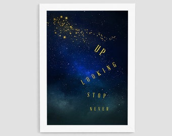 Never Stop Looking Up Print, Stars Quote Wall Art, Modern Stars Printable, Stars Poster, Universe Wall Print, Wall Decor, P14