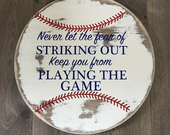 Classic Wooden baseball sign - Never let the fear.....