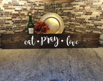 eat pray love | Kitchen Sign | Wood Sign | Inspiration | Words to live | Long Sign