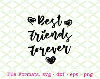 Best Friends Forever Svg, Dxf, Eps, Png; Best Friends SVG, Best Friends Forever Word Art, Friendship Svg Files, BFF Svg, Cricut, Silhouette