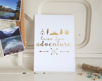 Live for Adventure Gold Foil A4 Print | Nursery Prints, Wanderlust Poster, Explorer, Mountain Decor, Inspirational Quotes