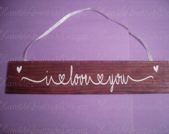 "Rustic Wooden Inspirational Sign ""I Love You"" -  12"" long x 2"" wide for weddings, home decor"