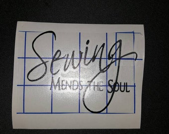 Sewing Mends the Soul decal, DIY Vinyl Signs, Sewing Mends the Soul Saying