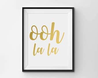 "Real Gold Foil Print, ""Ooh La La"", Gold Office Decor, Gold Home Decor, Gold Bedroom Decor, Inspirational Print"