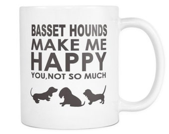 Bassett Hound Lover Gifts Bassett Hounds Make Me Happy - You, Not So Much 11oz/15oz White Coffee Mug - Bassett Hound Pet Owner Rescue Gift