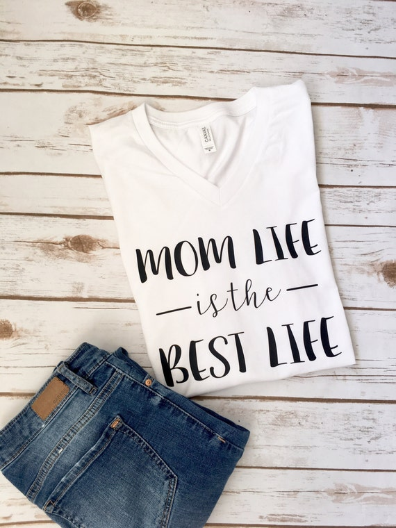 Mom Life is The Best Life - Mom Life Shirt - Mom Shirt - Mom Life Tshirt - Mom Life - Mothers Day Gift - Gift for Mom - Mom Gift - Mommin