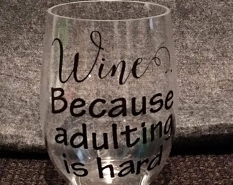 Wine. Because Adulting is Hard. Plastic Stemless Wine Glass