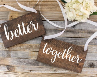 Better Together Wooden Chair Sign| Rustic Wedding Decor| Wooden Wedding Decor| Chair Sign| Wedding Photo Prop| Spring Wedding Summer Wedding
