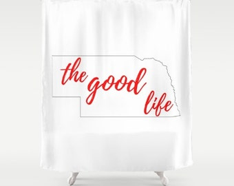Shower Curtain, Nebraska Decor, The Good Life, Nebraska Outline, White and Red, State Slogans, Midwest Design, Interior Design,  Omaha NE