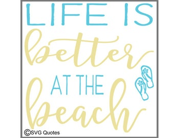 Life is Better at the Beach SVG EPS DXF Cutting File For Cricut Explore & More. Instant Download.Personal and Commercial Use.Vinyl.Printable