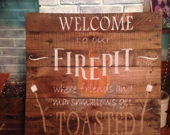 Welcome to our Firepit primitive wooden sign