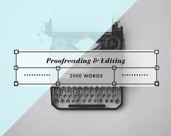 Proofreading and Grammatical Editing - 2000 Words