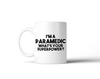 I'm a Paramedic what's your Superpower Mug - Gift Idea