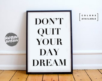 Don't Quit Your Day Dream - Motivational Poster - Wall Decor - Minimal Art - Home Decor