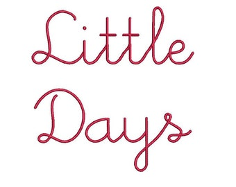 Little Days Script embroidery font formats dst, exp, pes, jef and xxx, Sizes 1, 1.5 and 2 inches, instant download