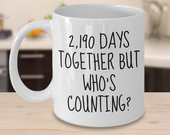 6th Anniversary Mug - 2,190 Days Together But Who's Counting - 6th Anniversary Gifts for Him
