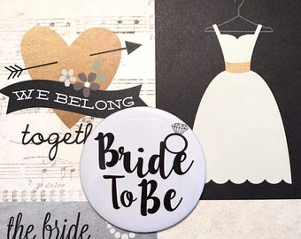 Bride to be Pin badge / Bride to be button / Pinback button / Pin buttons / Wedding Party Favor / Wedding Party Pinback Buttons